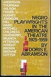 Negro Playwrights in the American Theatre, Doris E. Abramson, 0231085931