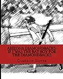 img - for Arizona Diamondbacks: If I was the Bat Boy for the Diamondbacks book / textbook / text book