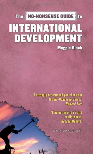 The No-Nonsense Guide to International Development (No-Nonsense Guides) by Maggie Black (2007-10-01) (Maggie Black No Nonsense Guide To International Development)