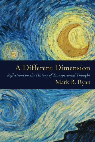 A Different Dimension: Reflections on the History of Transpersonal Thought