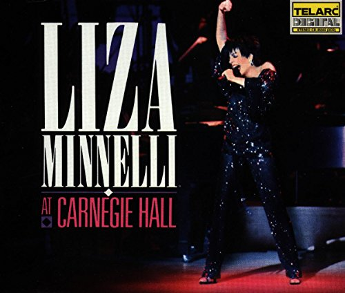Liza Minnelli at Carnegie Hall by Telarc