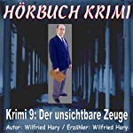Der unsichtbare Zeuge (Hörbuch Krimi 9) | Wilfried Hary