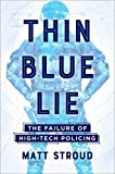 Image of Thin Blue Lie: The Failure of High-Tech Policing