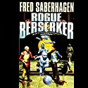 Rogue Berserker Audiobook by Fred Saberhagen Narrated by Paul Michael Garcia