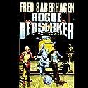 Rogue Berserker Audiobook by Fred Saberhagen Narrated by Paul Michael Garcia