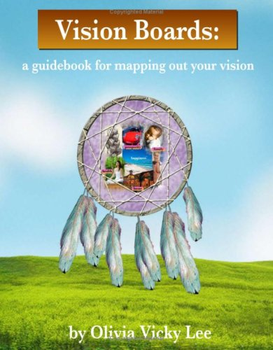 Download Vision Boards: A Guidebook for Mapping Out Your Vision (Vision Boards, Workbook 1) pdf
