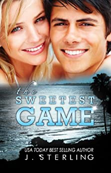 The Sweetest Game: A Novel (The Game Series Book 3) by [Sterling, J.]