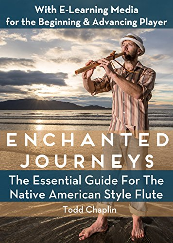 Enchanted Journeys: The Essential Guide for the Native American Style Flute ()