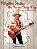 Rhythm Guitar the Ranger Doug Way, Ranger Doug, 1574242040