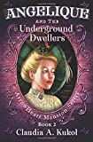 Angelique and the Underground Dwellers (ArrowHeart Mansion Series) (Volume 2)