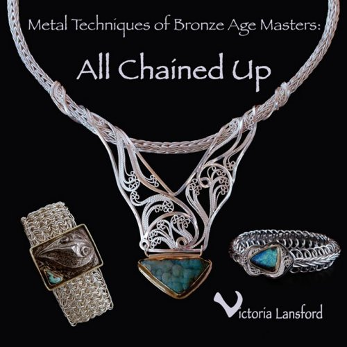 Metal Techniques of Bronze Age Masters: All Chained Up ()