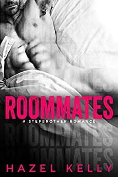 Roommates: A Stepbrother Romance (Soulmates Series Book 1) by [Kelly, Hazel]