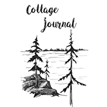 Cottage Log Book: Keep track of the weather, visitors and daily projects around the cottage