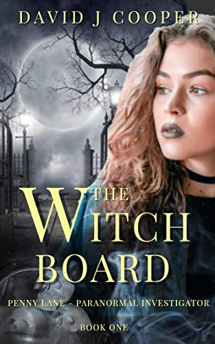 The Witch Board (Penny Lane - Paranormal Investigator Book 1)