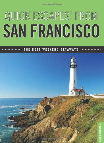 Quick Escapes From San Francisco, 7th: The Best Weekend Getaways (Quick Escapes Series) (Best Bay Area Weekend Getaway)