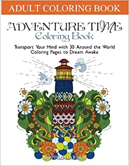 Adventure Time Coloring Book: Transport Your Mind with 30 Around the ...