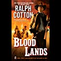 Blood Lands Audiobook by Ralph Cotton Narrated by Joel Leffert