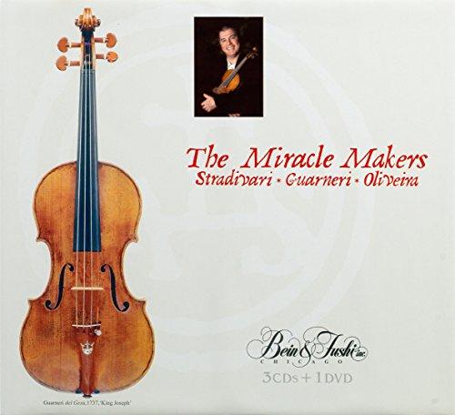 The Miracle Makers: Stradivari - Guarneri - Oliveira (New Library Edition [English])
