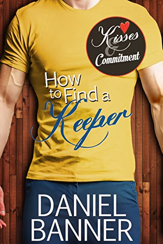 How to Find a Keeper: Kisses and Commitment Series