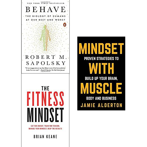 Behave robert sapolsky, fitness mindset and mindset with muscle 3 books collection set
