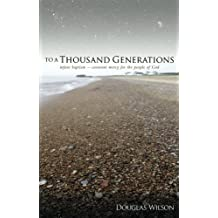 To a Thousand Generations: Infant Baptism - Covenant Mercy to the Children of God