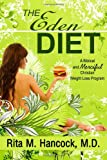 The Eden Diet, Rita M. Hancock, 0982034105