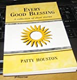 Every Good Blessing, Patty Houston, 0963355147