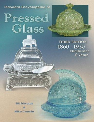 Standard Encyclopedia of Pressed Glass: 1860-1930 Identification & Values ()