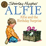 Alfie and the Birthday Surprise, Shirley Hughes, 1862307873