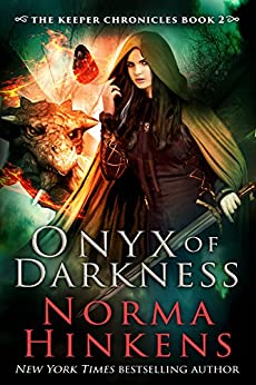 Onyx of Darkness: An epic dragon fantasy (The Keeper Chronicles Book 2) by [Hinkens, Norma]