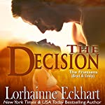 The Decision: The Friessens, Book 5 | Lorhainne Eckhart