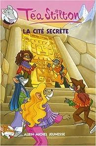 Téa Sisters, Tome 3 : La cité secrète par Téa Stilton