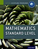 IB Mathematics Standard Level Course Book: Oxford IB Diploma Programme by Paul La Rondie (2012-07-12)