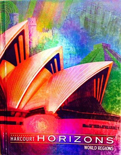 Harcourt School Publishers Horizons: Student Edition  World Regions 2003