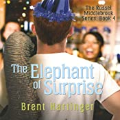 The Elephant of Surprise: The Russel Middlebrook Series | Brent Hartinger