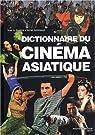 Dictionnaire du cinéma asiatique par Gombeaud