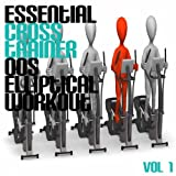 Essential Cross Trainer 00's Elliptical Workout, Vol. 1