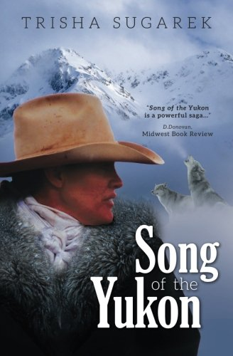 Song of the Yukon: a Novel