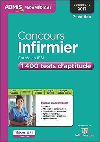 Lire Concours Infirmier - Entrée en IFSI - 1 400 tests aptitude - Concours 2017 epub pdf