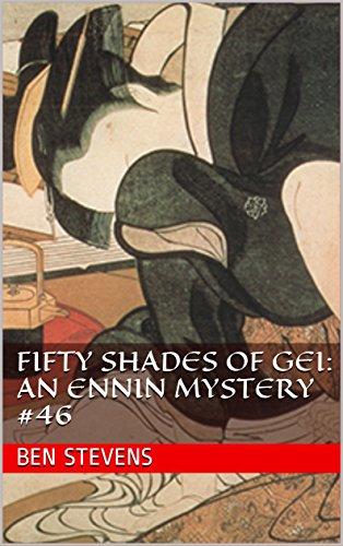 Fifty Shades of Gei: An Ennin Mystery #46