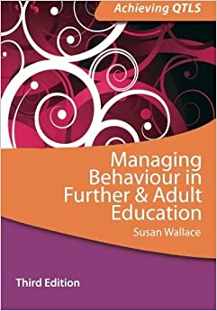 Book Managing Behaviour in Further and Adult Education (Achieving QTLS Series) by Wallace Susan (2013-12-27)