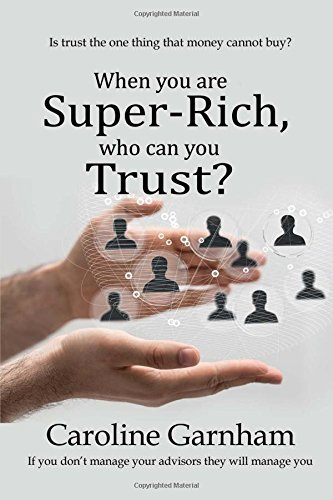 Download When You Are Super-Rich, Who Can You Trust? ebook