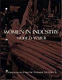Women in Industry in World War II, National Archives Trust Fund Board Staff, 084037402X