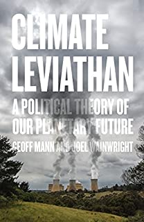 Book Cover: Climate Leviathan: A Political Theory of Our Planetary Future