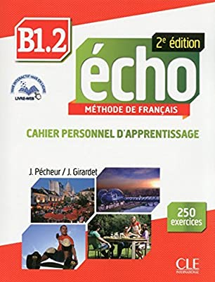 Echo B1.2 : Cahier personnel dapprentissage 1CD audio French ...