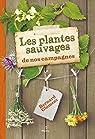 Les plantes sauvages de nos campagnes par Clément