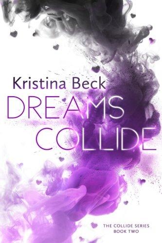 Dreams Collide: Collide Series Book ()