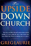 The Upside-Down Church, Greg Laurie and David Kopp, 084237812X