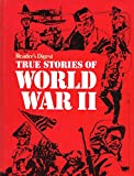 True Stories of World War II, Reader's Digest Editors, 0895770814