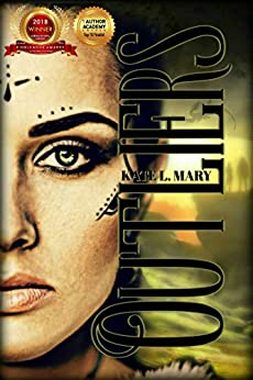 Outliers: A Post-Apocalyptic Dystopian Novel (The Outliers Saga Book 1) by [Mary, Kate L.]